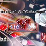 Temukan Tips Bermain Judi Casino Online Terlengkap