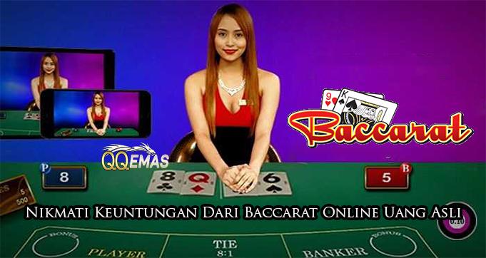 Nikmati Keuntungan Dari Baccarat Online Uang Asli